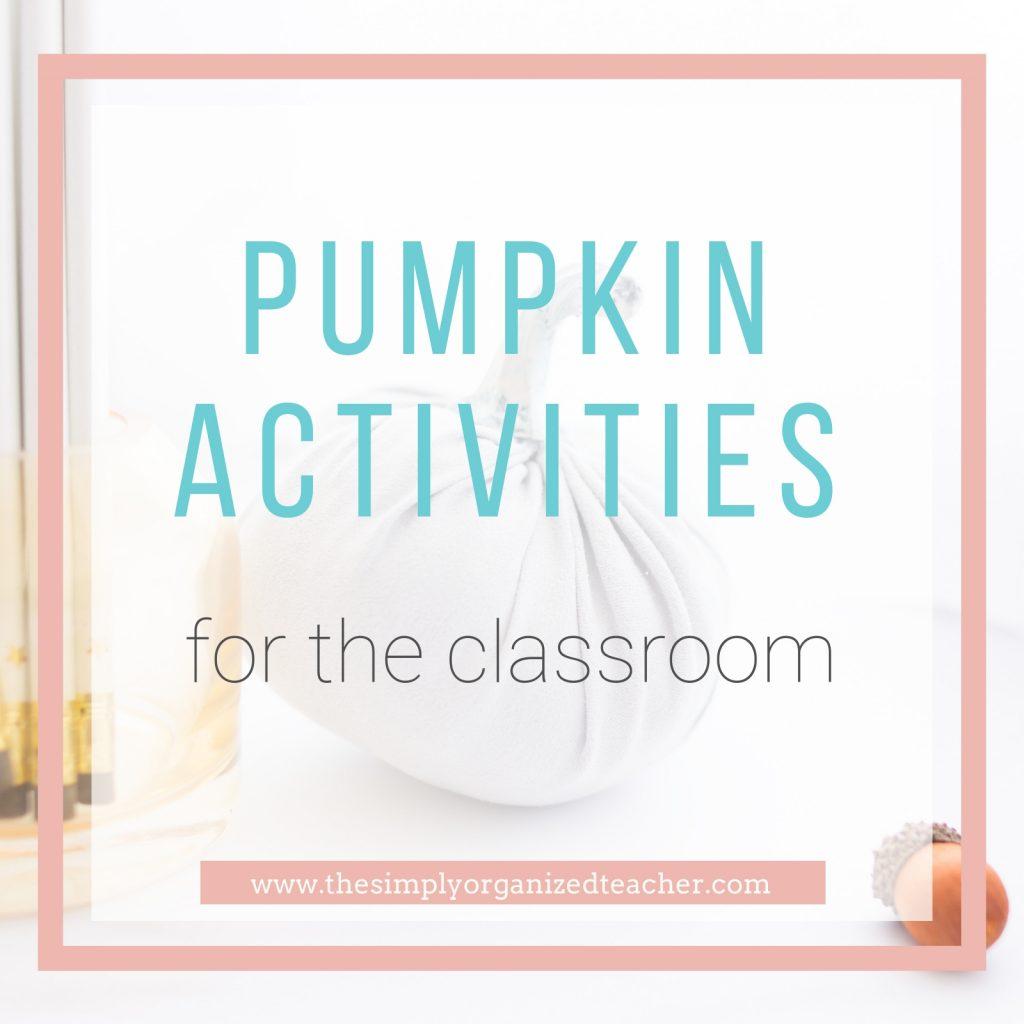 """Text overlay: \""""Pumpkin Activities in the Classroom\"""""""
