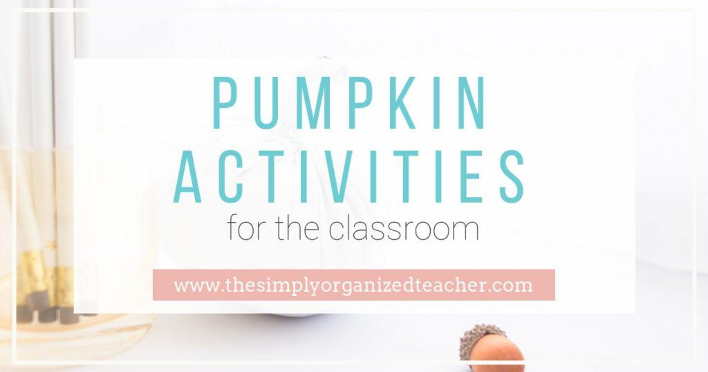 "Text overlay: \""Pumpkin  Activities for the Classroom\"""
