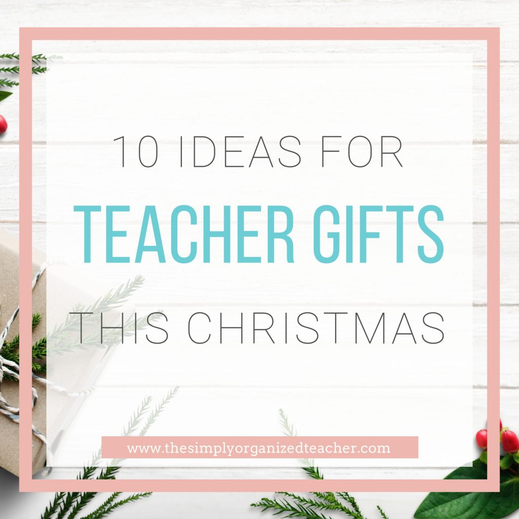 Text overlay: 10 Ideas for Teacher Gifts This Christmas
