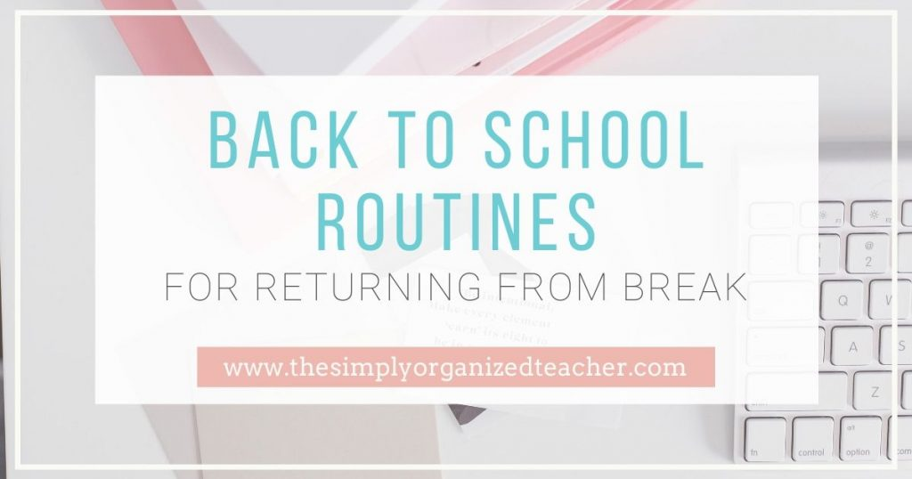 Classroom teachers should plan their back to school routines for the new semester. This blog will help elementary teachers know what to review and share resources to help them.