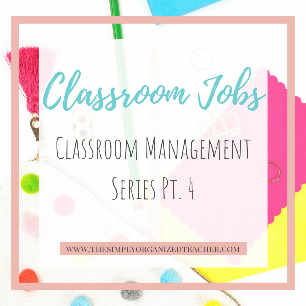Classroom jobs are an effective way to build a classroom management plan