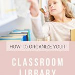 Organize your elementary classroom library with the steps in this post.