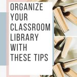 Classroom teachers can organize their classroom libraries with ease after reading the ideas listed in this post.