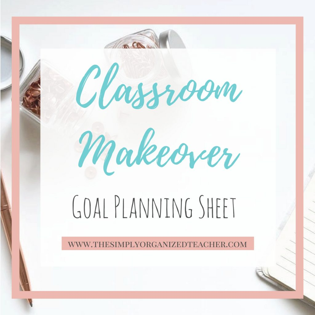 "Text overlay: \""Classroom Makeover: Goal Planning Sheet\"""
