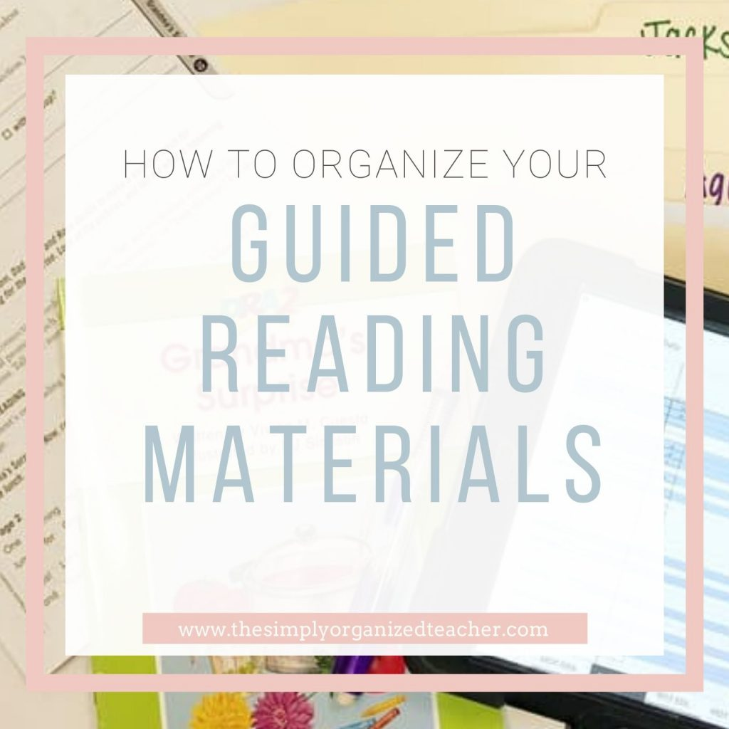 "Text overlay: ""How to Organize Your Guided Reading Materials\"""