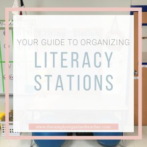 """Text overlay: """"Your guide to organizing literacy stations"""""""
