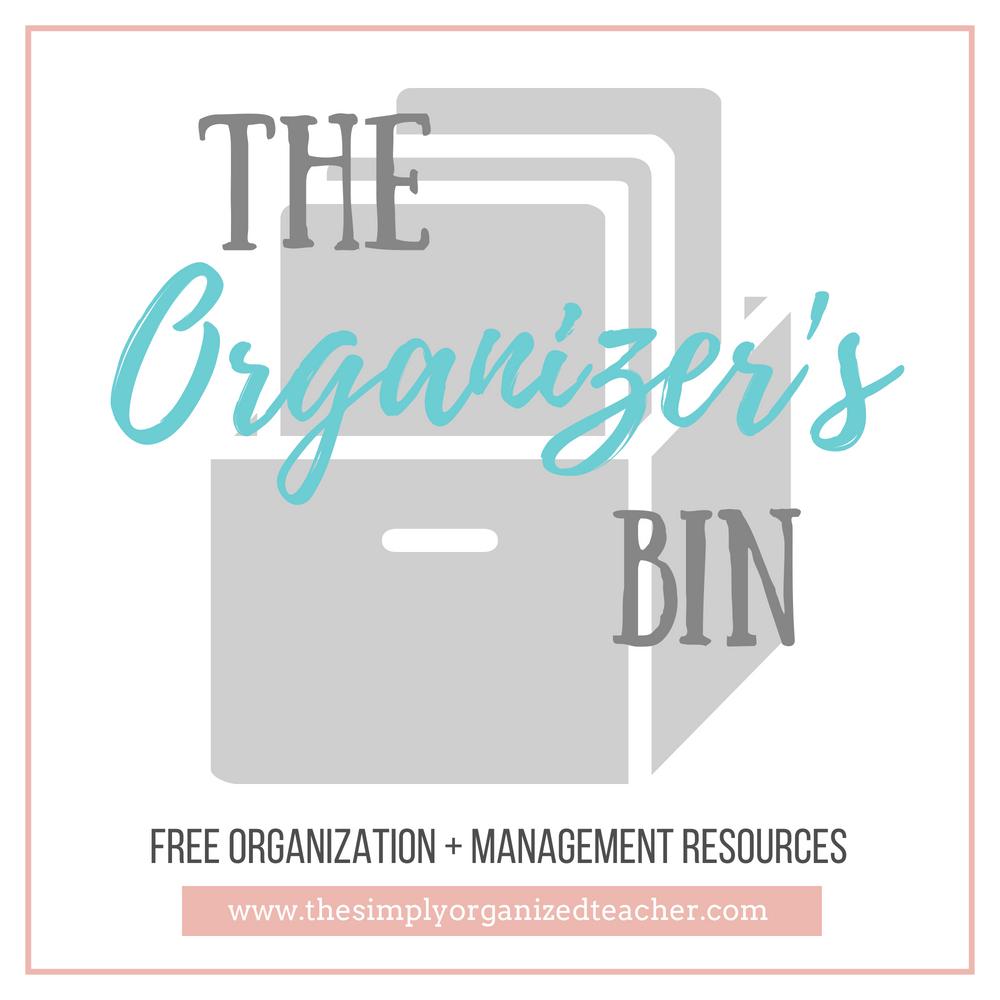 "Text overlay: \""The Organizer\'s Bin- Free Classroom Organization & Management Resources\"""