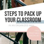 Looking to pack up your classroom in an organized and efficient way? This post and checklist will help you