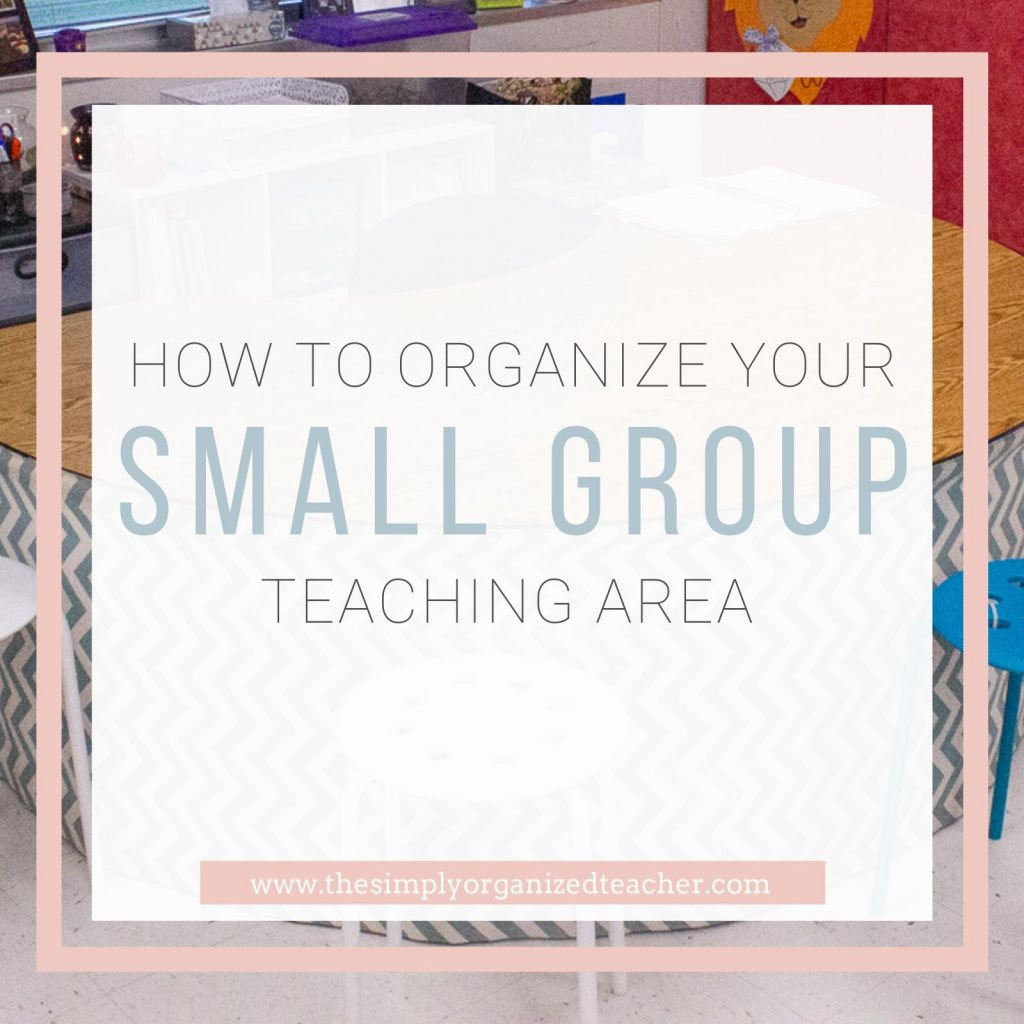 """Text overlay: \""""How to Organize Your Small Group Teaching Area\"""""""