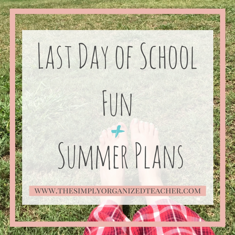 """Text overlay: \""""Last day of school fun and summer plans\"""""""