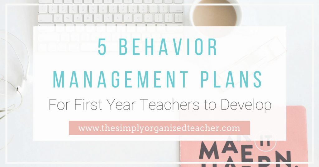 """Text overlay: \""""5 Behavior Management Plans for First Year Teachers to Develop\"""""""