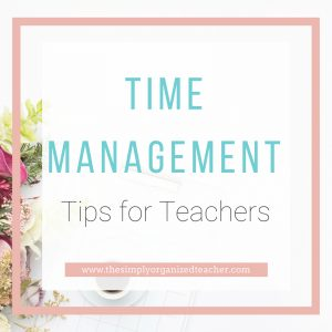 Tips for Time Management for Teachers