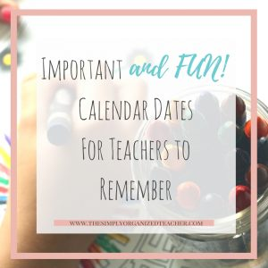 """Text overlay: """"Important and Fun calendar dates for teachers to remember"""""""