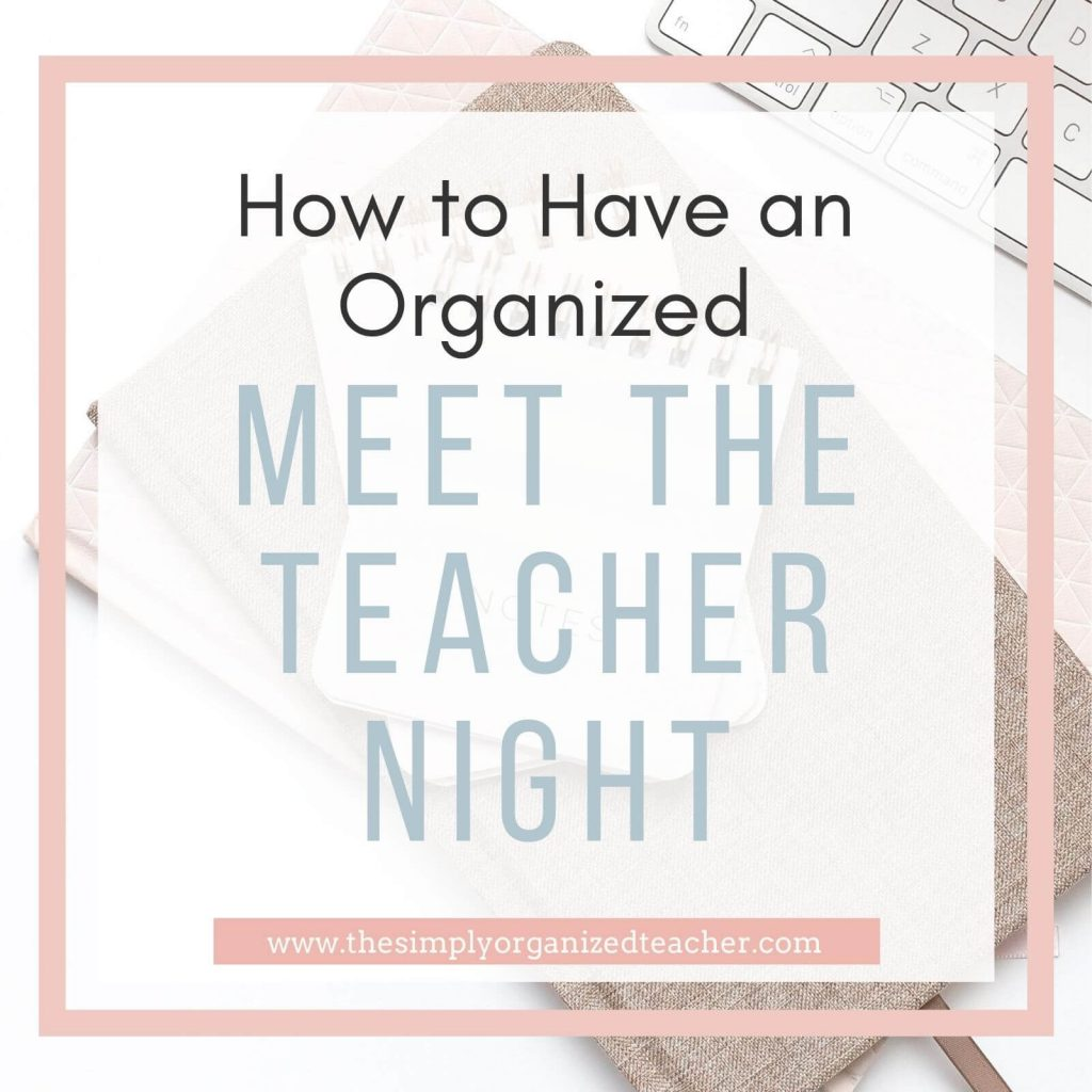 "Text overlay: \""How to Have an Organized Meet the Teacher Night.\"""
