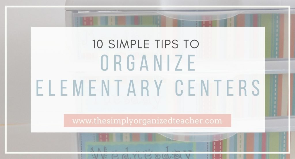 "Plastic drawers with striped decorative paper. Text overlay ""10 Simple Tips to Organize Elementary Centers"""