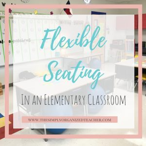 Flexible Seating arrangements in an elementary classroom