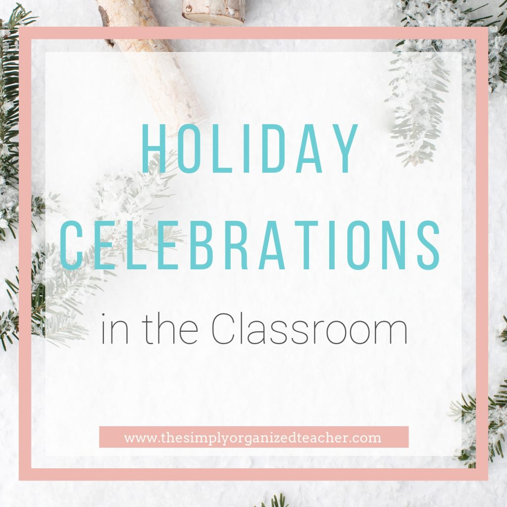 "Mini-Christmas trees laying on fake snow. Text overlay: ""Holiday Celebrations in the Classroom.\"""