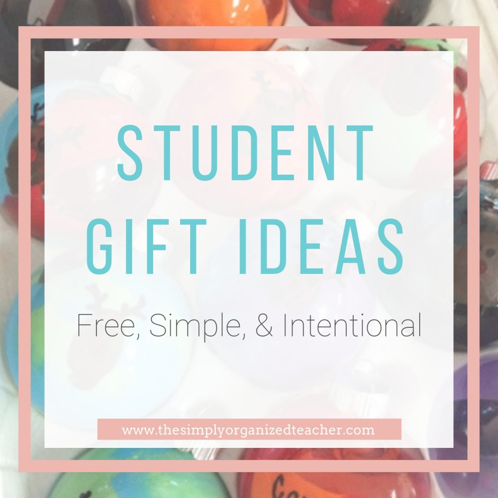 """Text overlay: \""""Student Gift Ideas. Free, Simple & Intentional\"""""""