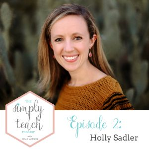 """Woman smiling at camera. Text overlay: """"Simply Teach Podcast: Episode 2: Holly Sadler"""""""