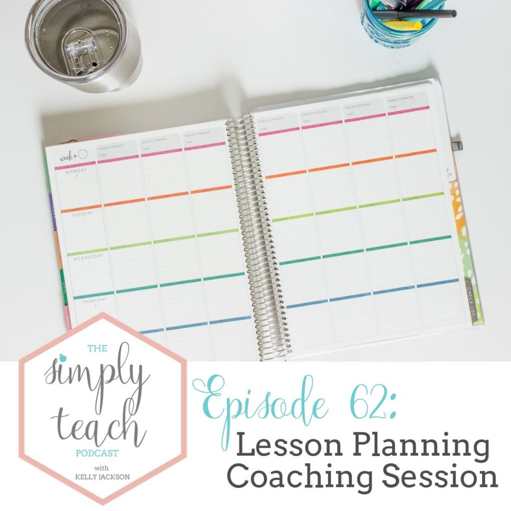 """Lesson Planner sitting on white table. Text overlay: """"Simply Teach Podcast. Episode 62- Lesson Planning Coaching Session"""""""