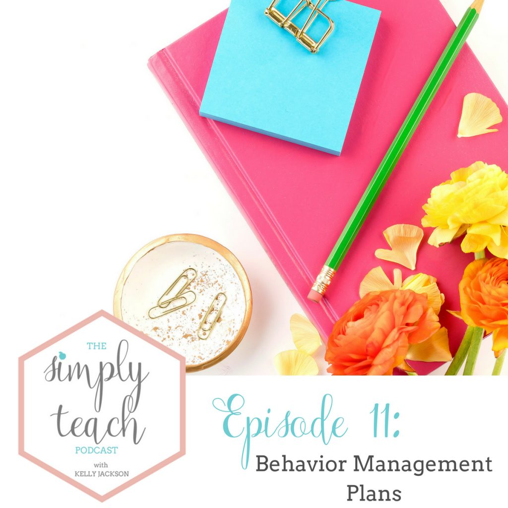 """Items on a desk. Text overlay: \""""Simply Teach Podcast. Episode 11- Behavior Management Plans"""