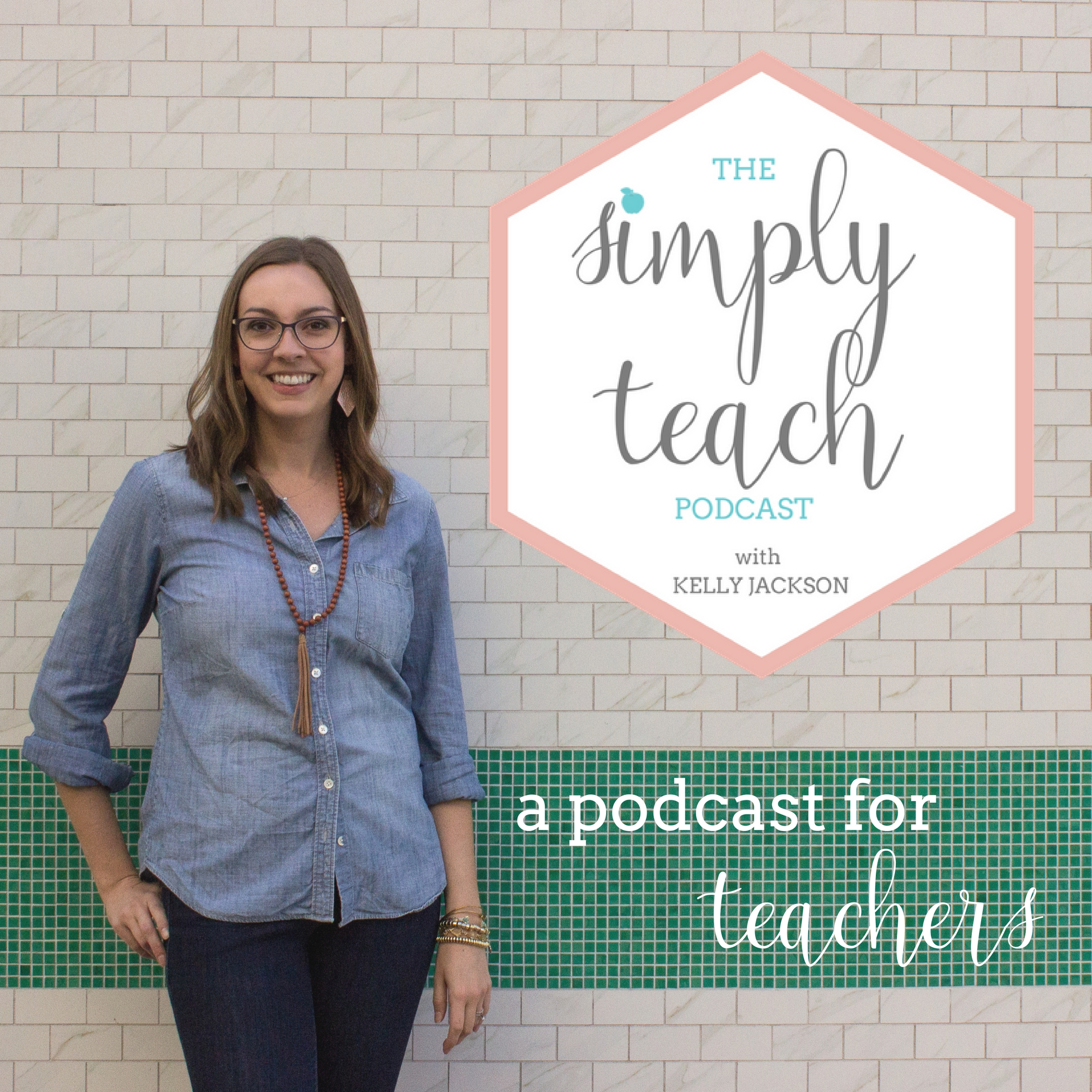 """A woman smiling at the camera. Text overlay: \""""The Simply Teach Podcast with Kelly Jackson. A podcast for teachers\"""""""
