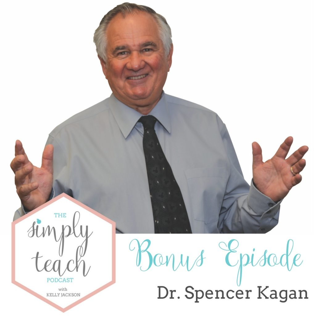 "Man smiling at camera. Text overlay: ""Simply Teach Podcast. Bonus Episode Dr. Spencer Kagan"""