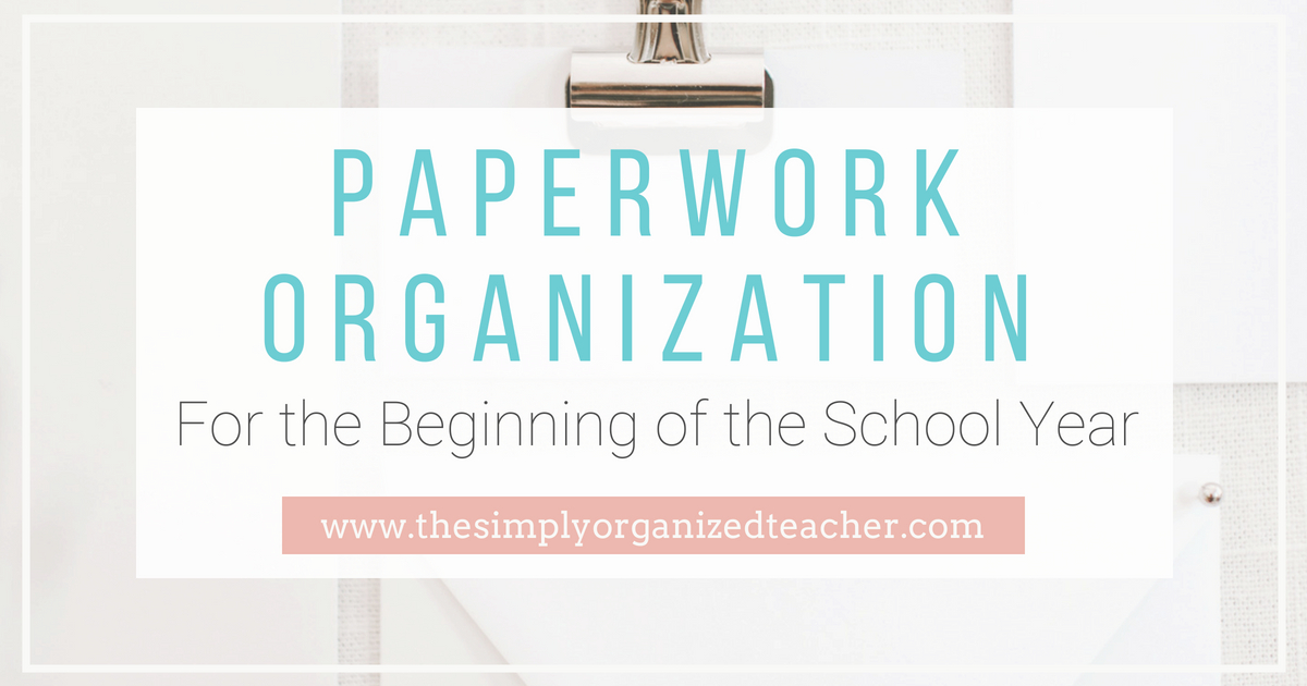 "Papers and envelopes on table. Text overlay: ""Paperwork Organization for the Beginning of the School year.\"""