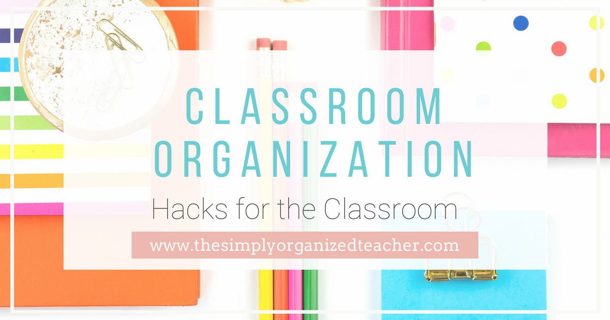 Classroom Organization Hacks for the elementary classroom. 26 resources (A to Z) for classroom organization