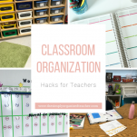 Hacks for Classroom Organization. Teachers can use these 26 tips to help them organize and manage their classrooms.