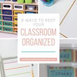 Keep your classroom organization in control with these 6 steps to stay organized in the classroom.