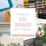 Stay organized as a teacher by implementing these 5 steps. Use these strategies to help organize routines and papers in your elementary classroom.