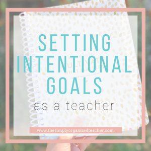 """PowerSheets planner. Text overlay: """"Setting Intentional Goals as a Teacher."""""""