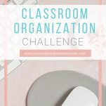 Looking to organize your classroom? This FREE 5 day challenge will walk you through the process to organize your teacher desk, classroom cabinets, student desks, small group teaching area, and papers!