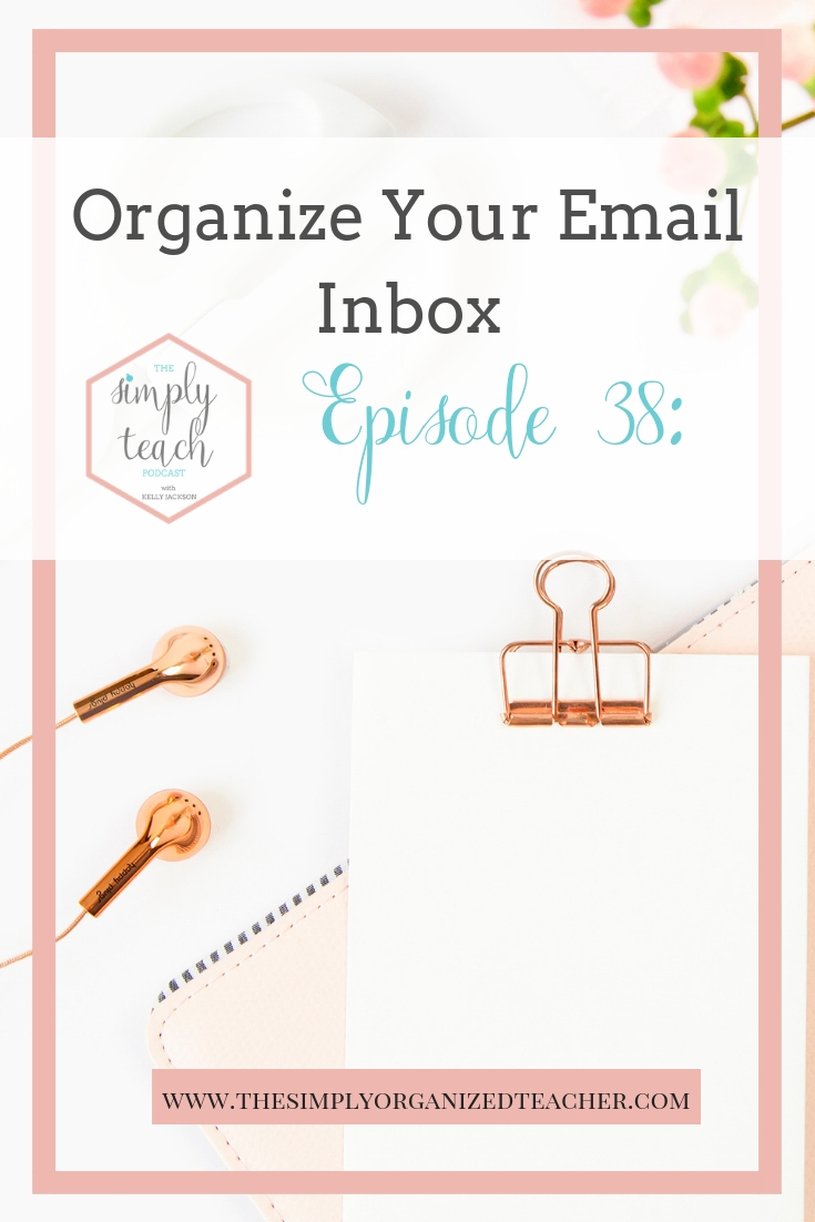 Classroom Organization extends beyond just your physical classroom but also to the online world. In today's show I will share with you how I organized my email inbox and maintained it with as little as 3 to 4 emails in it at any given time!