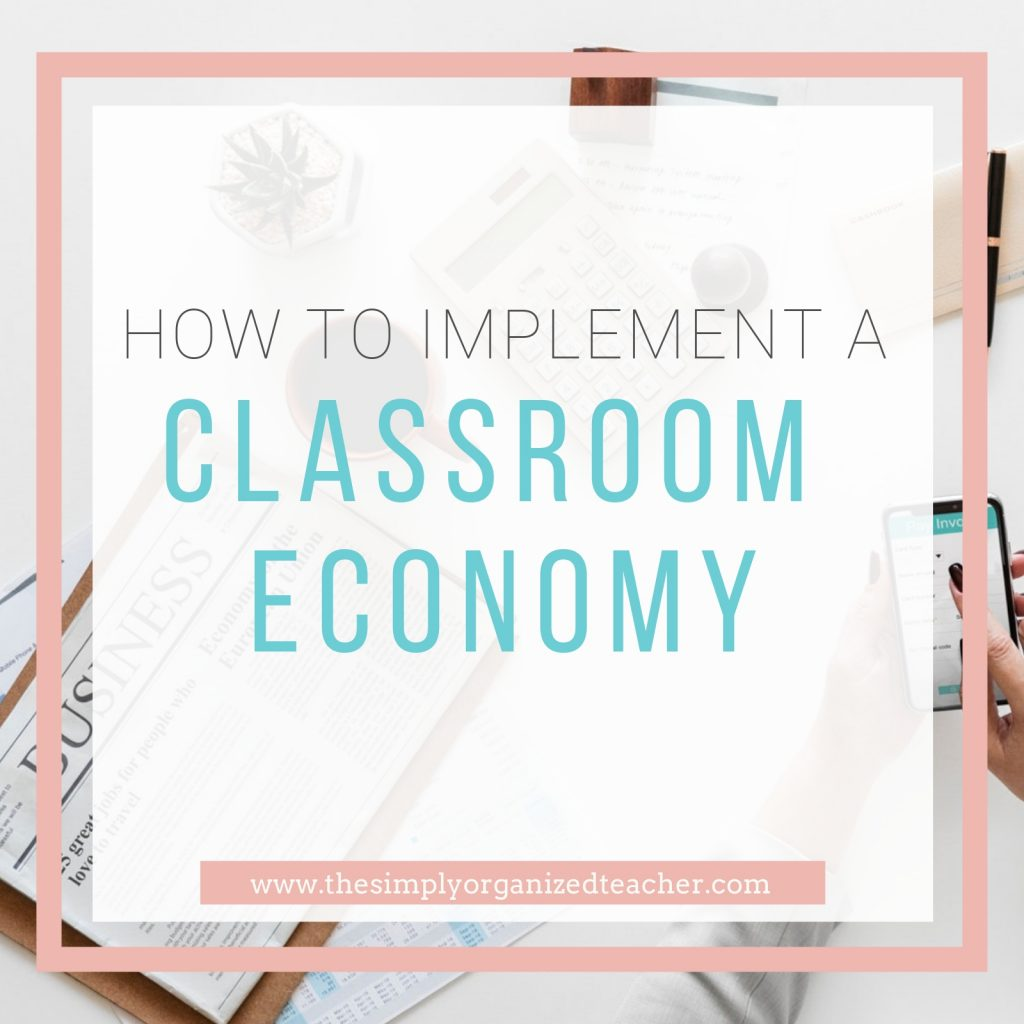 """Desk items sitting on a table. Text overlay:  \""""How to Implement a Classroom Economy\"""""""