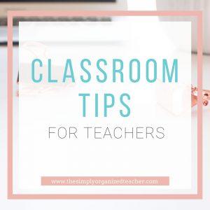 """Text overlay: """"Classroom Tips for Teachers"""""""