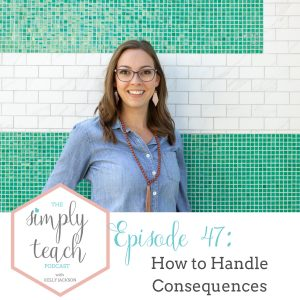"""Podcast interviewee smiling at camera. Text overlay: """"Simply Teach Podcast. Episode 47- How to Handle Consequences"""""""