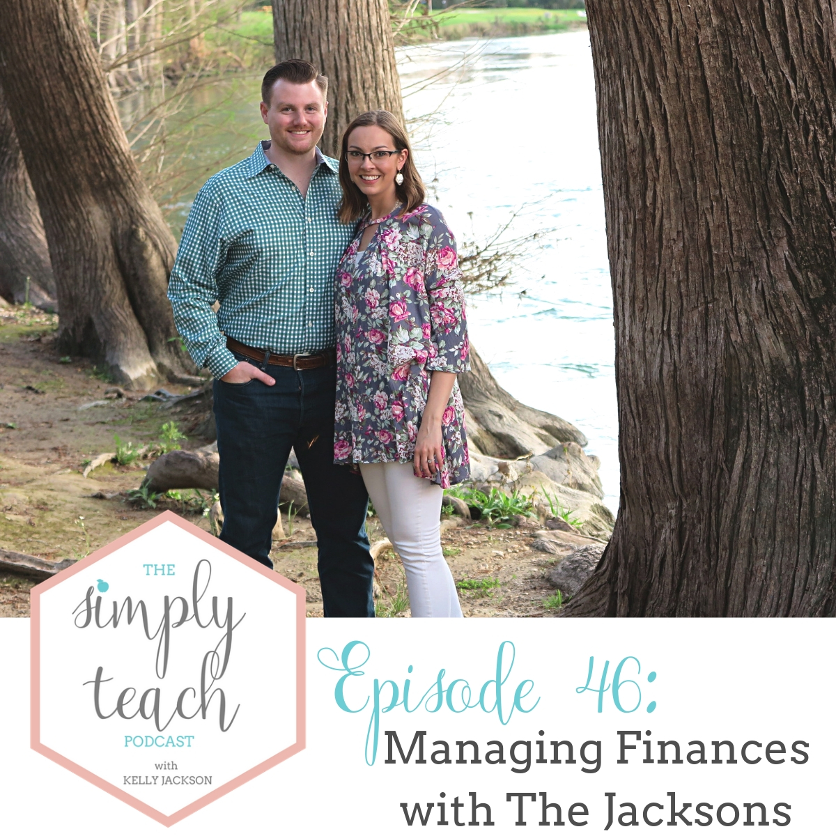 """A couple smiling at camera. Text overlay: """"Simply Teach Podcast. Episode 46- Managing Finances with The Jacksons"""
