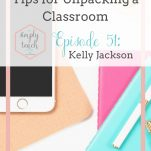 Unpack your elementary classroom into an organized and welcoming classroom by following these steps.