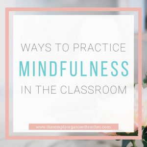 The ladies from Educalme share practical and helpful ways for teachers to practice mindfulness in the classroom and outside of it.