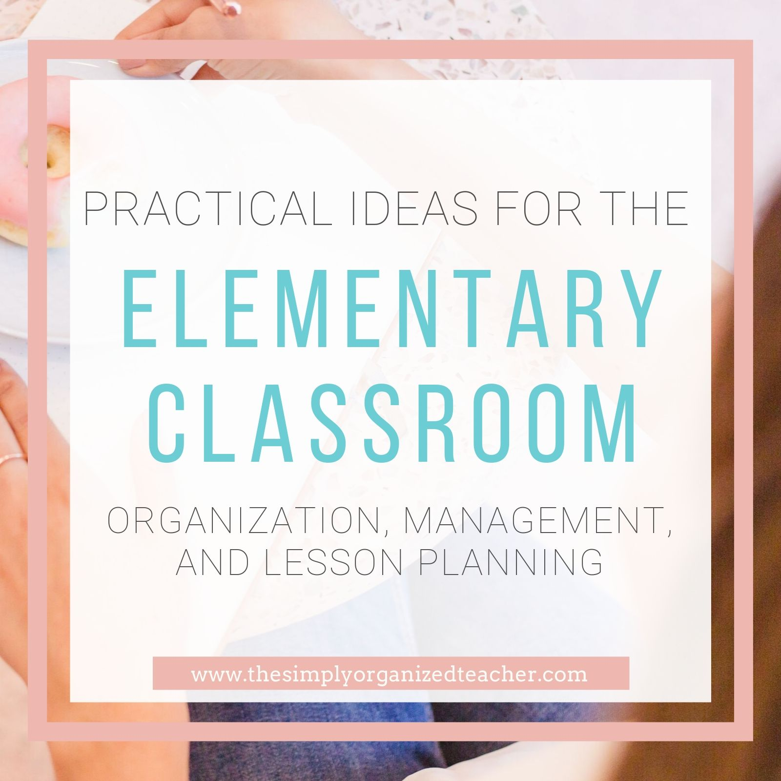 Struggling with out to organize and manage your classroom? This blog shares practical things you can do to improve your classroom organization, management, and lesson planning routine.