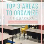 Organize your elementary classroom starting with these three areas that should be organized.