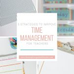 Manage your time at school and with students with these practical steps.