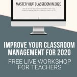 Create a plan to Master your Classroom in 2020 with the free live workshop for teachers. This workshop will help you plan and execute a smooth finish to the first semester, effective use of your time over break, and return to school with ease.