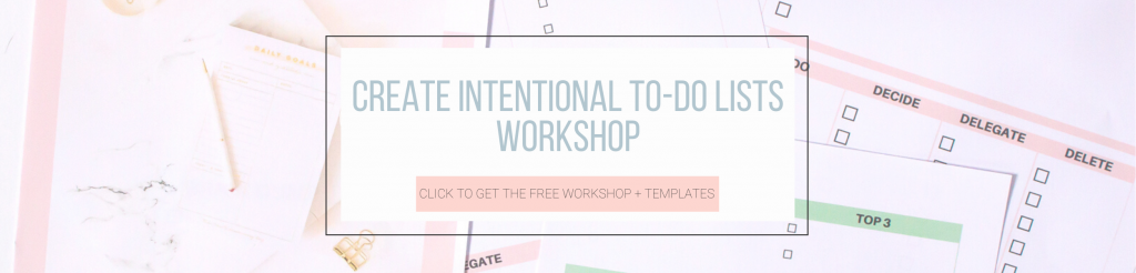 """To-Do lists on table. Text overlay: Create Intentional To-Do lists Workshop\"""" Button: \""""Click to get the free workshop + templates\"""""""