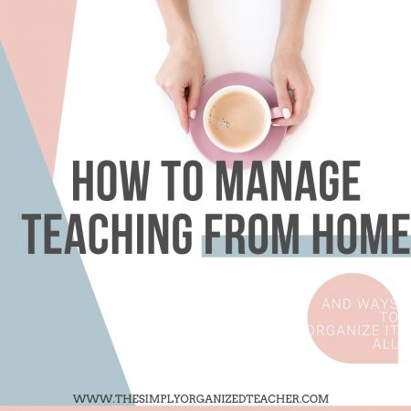 """Woman holding a coffee mug. Text overlay: """"How to Manage Teaching From Home"""""""