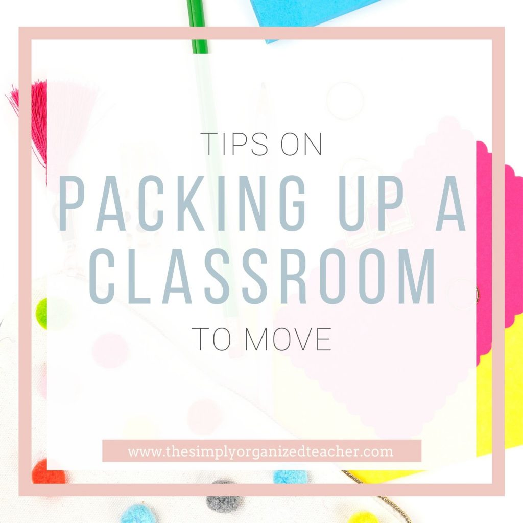 Text overlay: Tips on Packing Up a Classroom to Move
