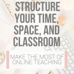 Classroom teachers can organize their virtual classrooms with the strategies shared in this post.