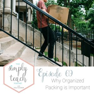 """Person carrying box down steps. """"Simply Teach Podcast. Episode 69- Why Organized Packing is Important"""""""